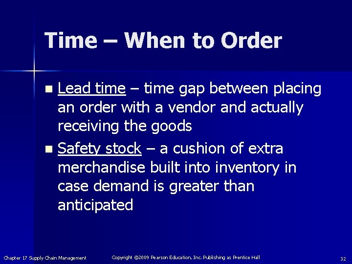 Time – When to Order Lead time – time gap between placing an order
