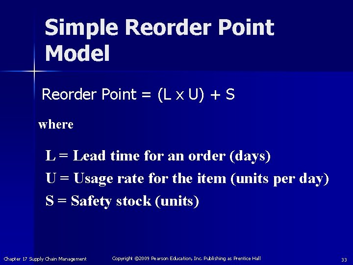 Simple Reorder Point Model Reorder Point = (L x U) + S where L