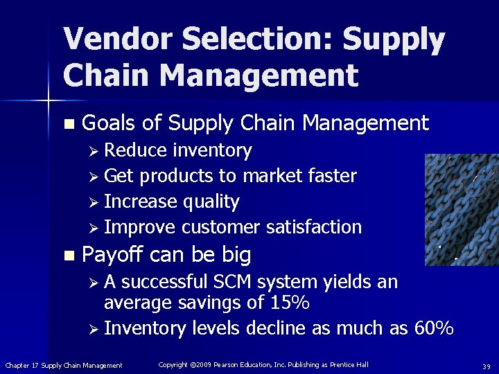 Vendor Selection: Supply Chain Management n Goals of Supply Chain Management Ø Reduce inventory