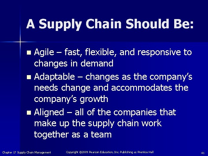 A Supply Chain Should Be: Agile – fast, flexible, and responsive to changes in