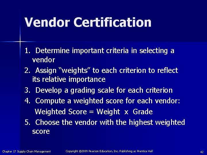 """Vendor Certification 1. Determine important criteria in selecting a vendor 2. Assign """"weights"""" to"""