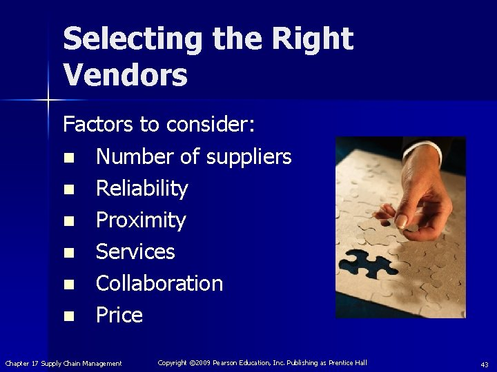 Selecting the Right Vendors Factors to consider: n Number of suppliers n Reliability n