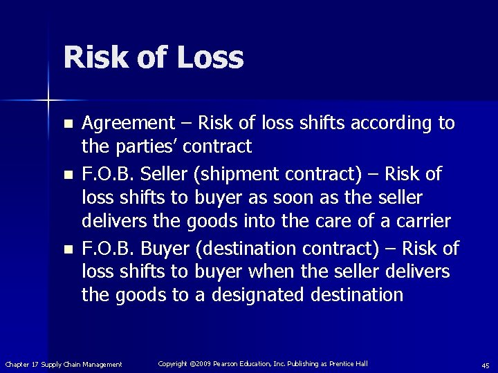Risk of Loss n n n Agreement – Risk of loss shifts according to