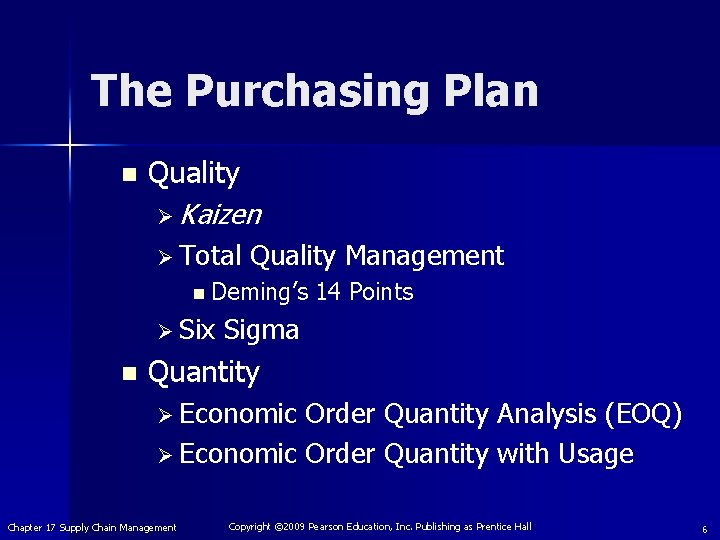 The Purchasing Plan n Quality Ø Kaizen Ø Total Quality Management n Deming's 14