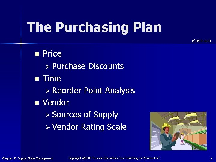 The Purchasing Plan (Continued) n Price Ø Purchase Discounts n n Time Ø Reorder