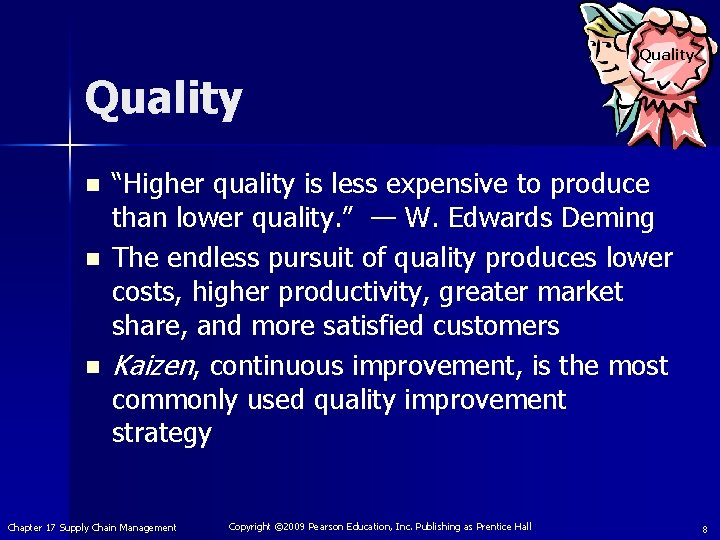 """Quality n n n """"Higher quality is less expensive to produce than lower quality."""