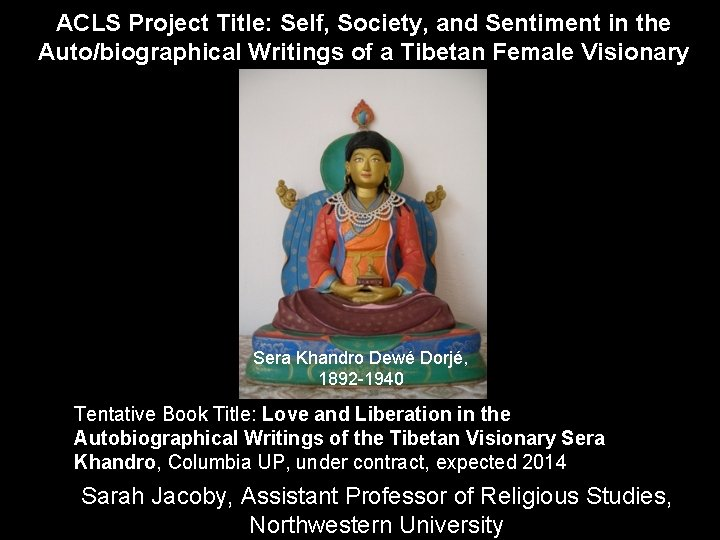 ACLS Project Title: Self, Society, and Sentiment in the Auto/biographical Writings of a Tibetan