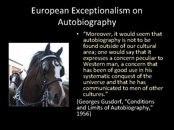 """European Exceptionalism on Autobiography • """"Moreover, it would seem that autobiography is not to"""