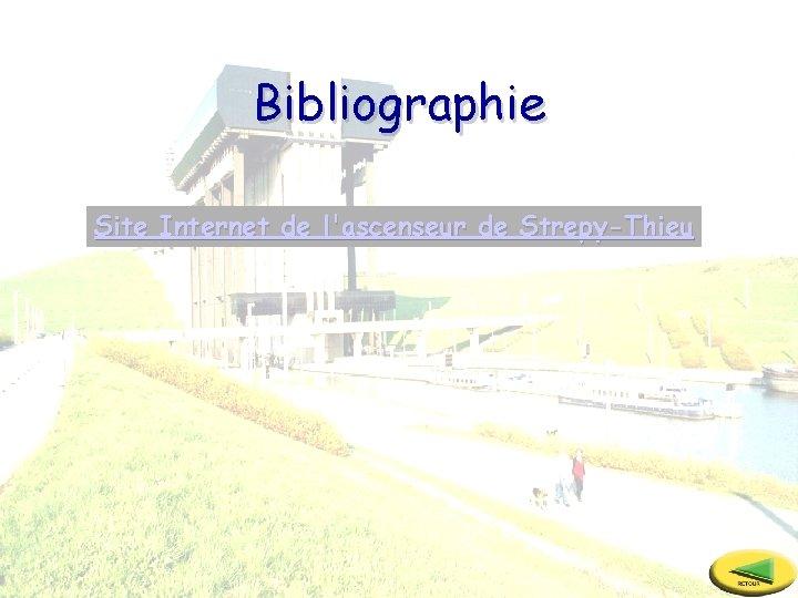 Bibliographie Site Internet de l'ascenseur de Strepy-Thieu