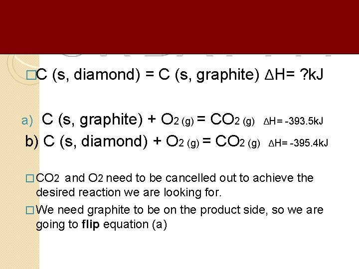 �C (s, diamond) = C (s, graphite) ΔH= ? k. J C (s, graphite)