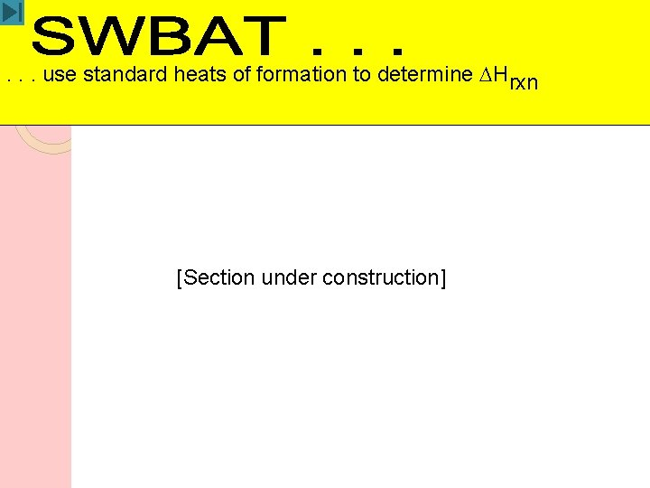 . . . use standard heats of formation to determine DHrxn [Section under construction]