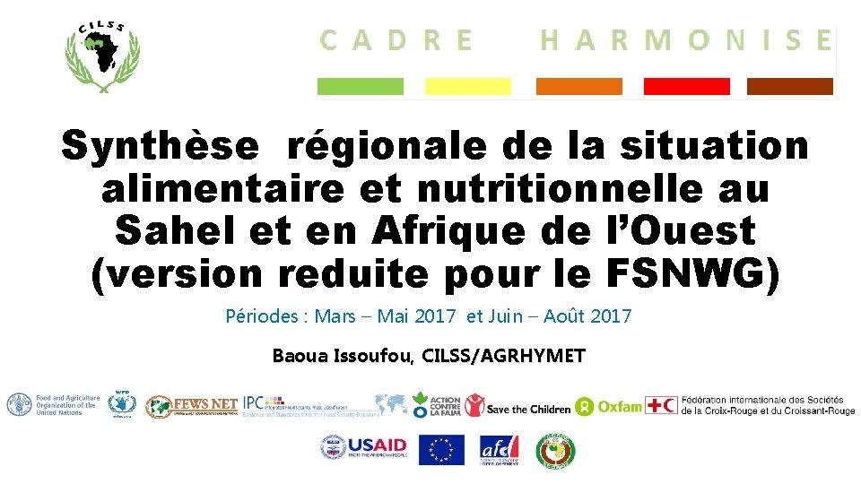 Synthèse régionale de la situation alimentaire et nutritionnelle au Sahel et en Afrique de