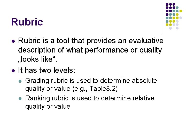Rubric l l Rubric is a tool that provides an evaluative description of what