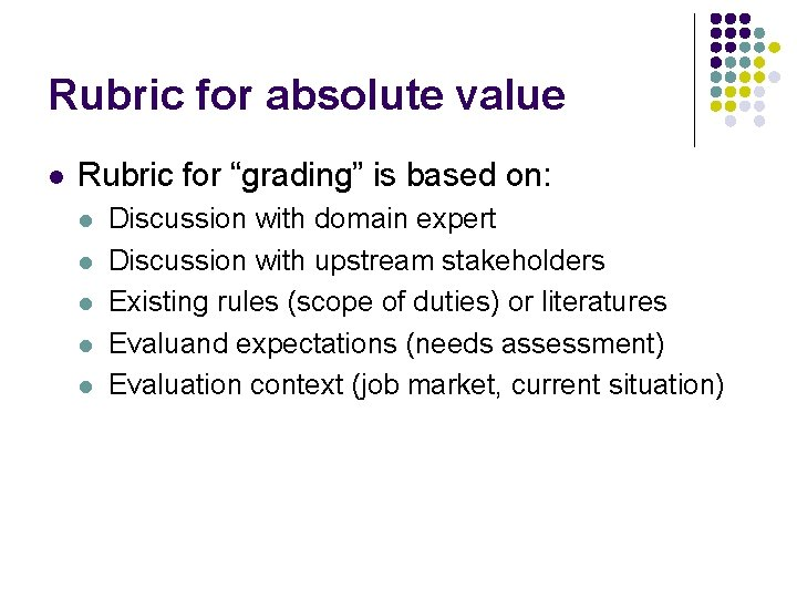 "Rubric for absolute value l Rubric for ""grading"" is based on: l l l"