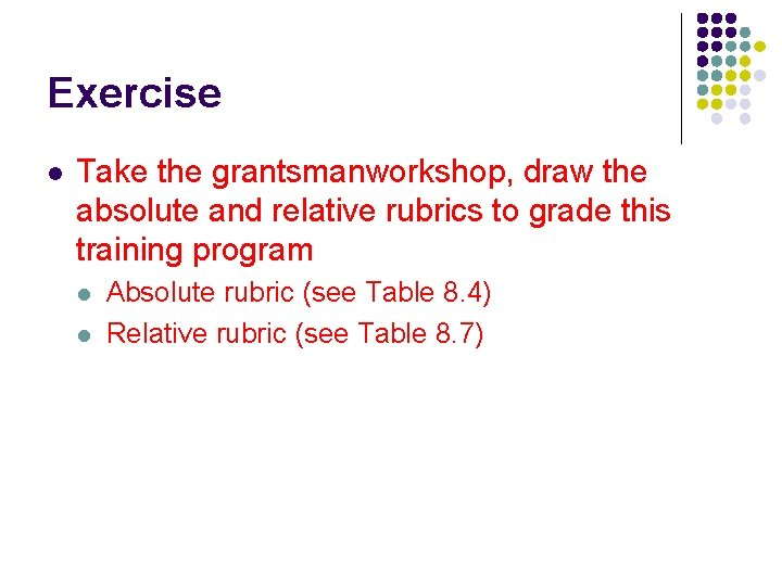 Exercise l Take the grantsmanworkshop, draw the absolute and relative rubrics to grade this