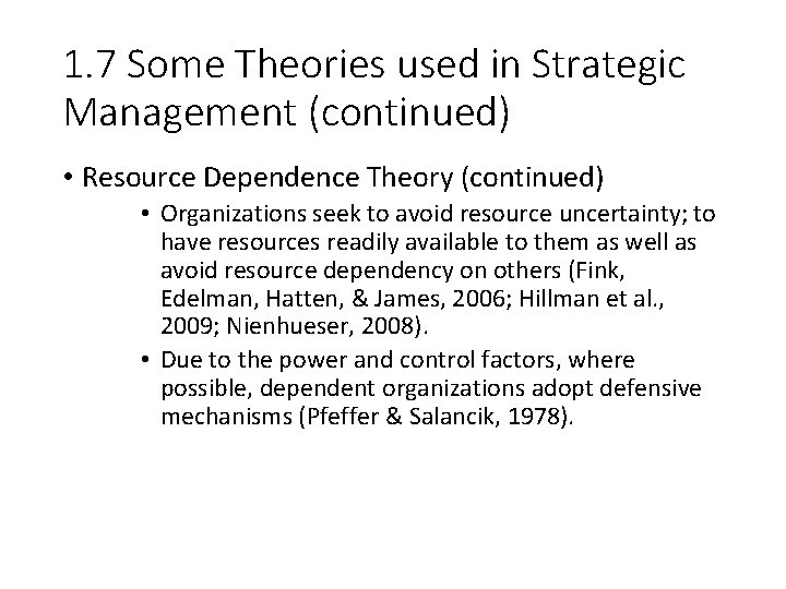 1. 7 Some Theories used in Strategic Management (continued) • Resource Dependence Theory (continued)