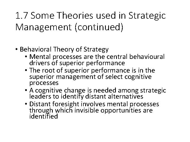 1. 7 Some Theories used in Strategic Management (continued) • Behavioral Theory of Strategy