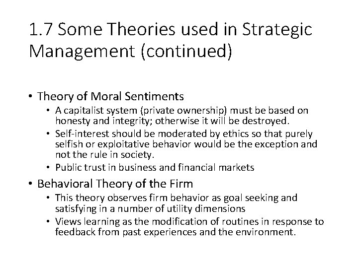 1. 7 Some Theories used in Strategic Management (continued) • Theory of Moral Sentiments