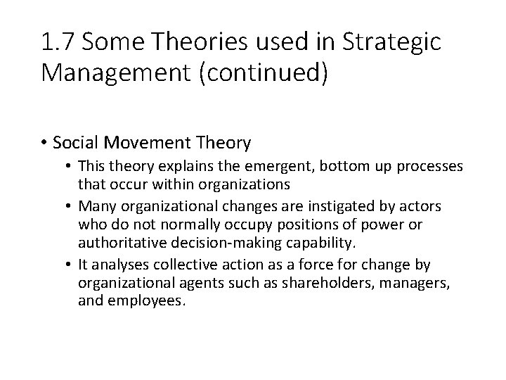 1. 7 Some Theories used in Strategic Management (continued) • Social Movement Theory •