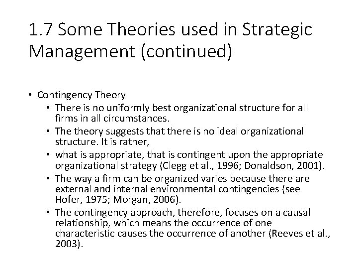 1. 7 Some Theories used in Strategic Management (continued) • Contingency Theory • There