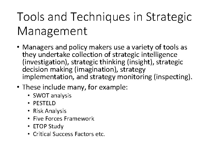 Tools and Techniques in Strategic Management • Managers and policy makers use a variety