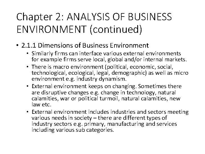 Chapter 2: ANALYSIS OF BUSINESS ENVIRONMENT (continued) • 2. 1. 1 Dimensions of Business