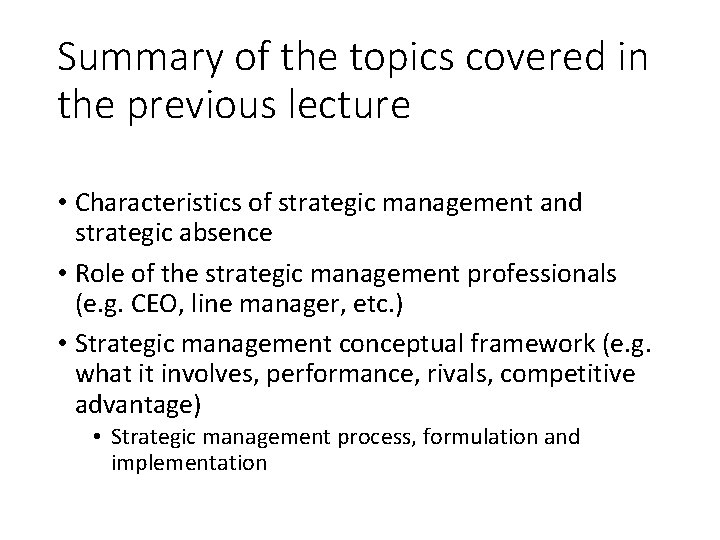 Summary of the topics covered in the previous lecture • Characteristics of strategic management