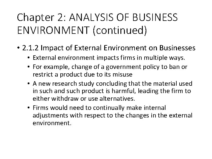 Chapter 2: ANALYSIS OF BUSINESS ENVIRONMENT (continued) • 2. 1. 2 Impact of External