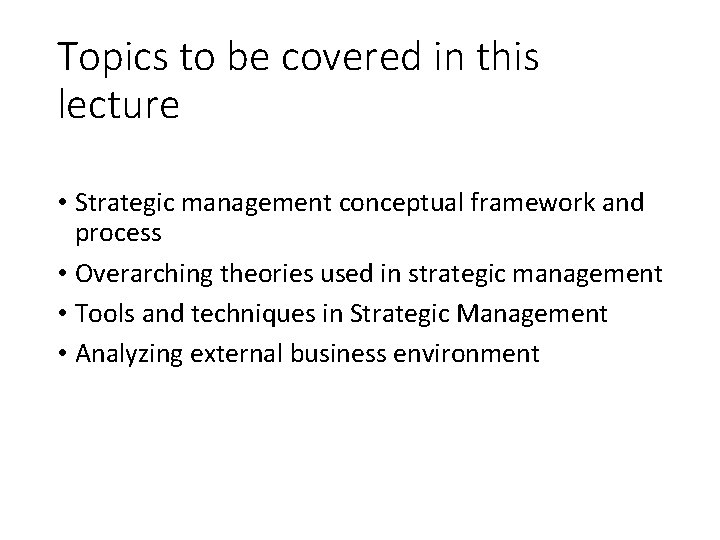 Topics to be covered in this lecture • Strategic management conceptual framework and process