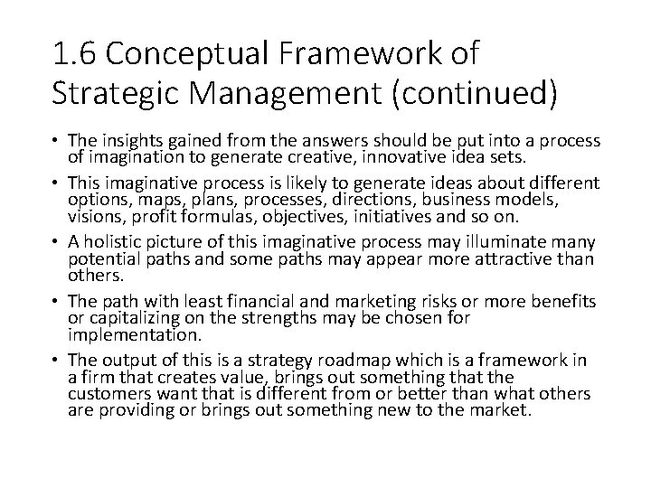 1. 6 Conceptual Framework of Strategic Management (continued) • The insights gained from the