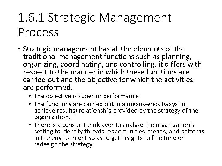 1. 6. 1 Strategic Management Process • Strategic management has all the elements of