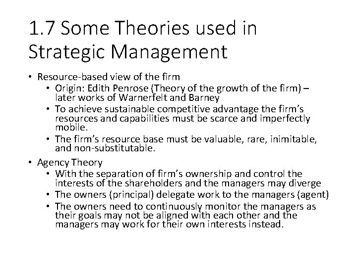 1. 7 Some Theories used in Strategic Management • Resource-based view of the firm