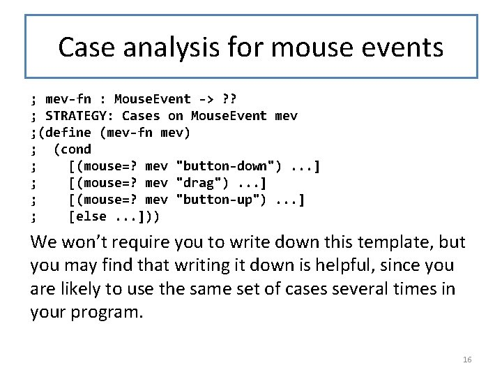 Case analysis for mouse events ; mev-fn : Mouse. Event -> ? ? ;