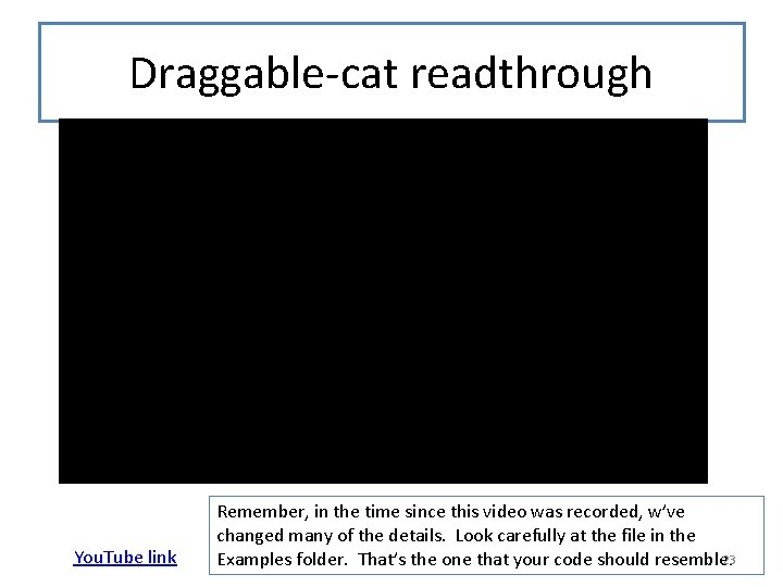 Draggable-cat readthrough You. Tube link Remember, in the time since this video was recorded,
