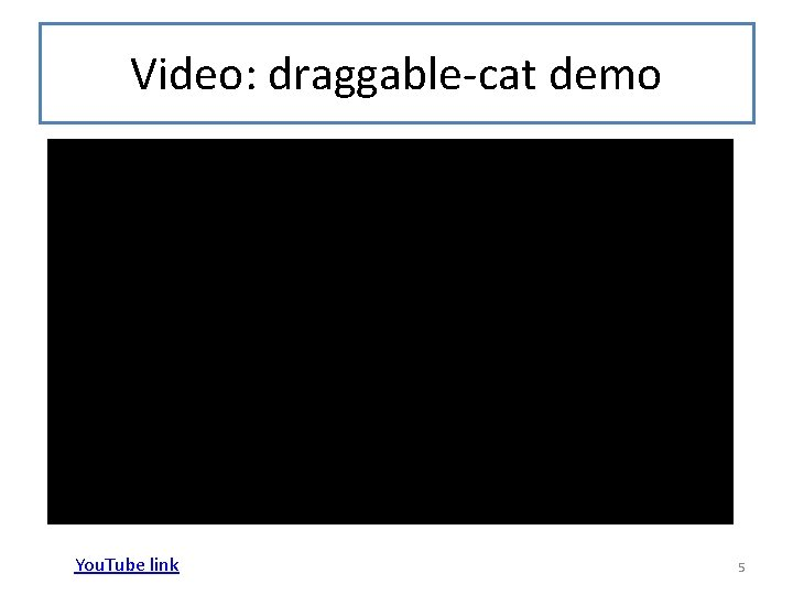 Video: draggable-cat demo You. Tube link 5