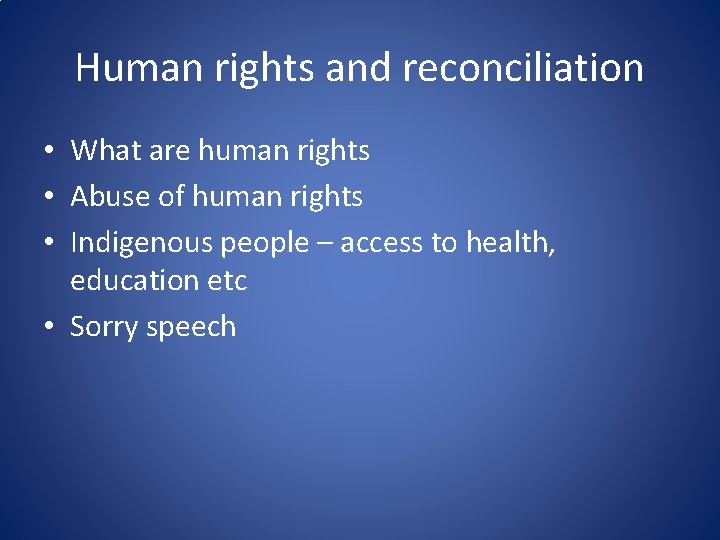 Human rights and reconciliation • What are human rights • Abuse of human rights