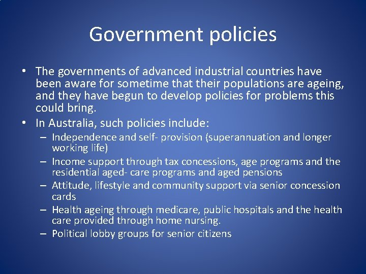 Government policies • The governments of advanced industrial countries have been aware for sometime