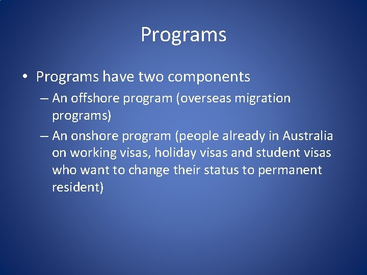 Programs • Programs have two components – An offshore program (overseas migration programs) –