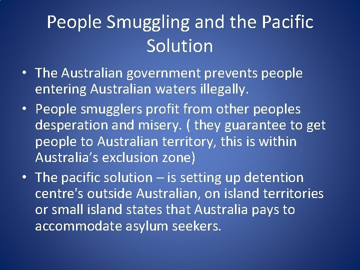 People Smuggling and the Pacific Solution • The Australian government prevents people entering Australian