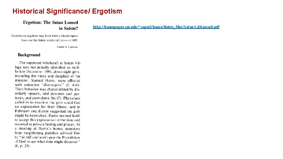 Historical Significance/ Ergotism http: //homepages. rpi. edu/~caporl/home/Notes_files/Satan%20 Loosed. pdf