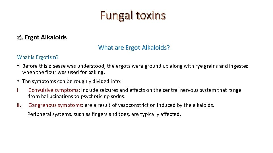 Fungal toxins 2). Ergot Alkaloids What are Ergot Alkaloids? What is Ergotism? • Before