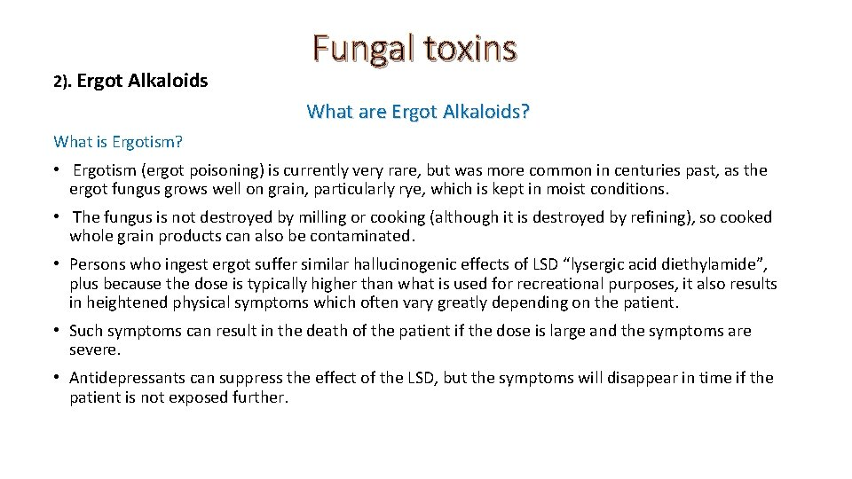 2). Ergot Alkaloids Fungal toxins What are Ergot Alkaloids? What is Ergotism? • Ergotism