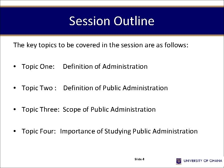 Session Outline The key topics to be covered in the session are as follows: