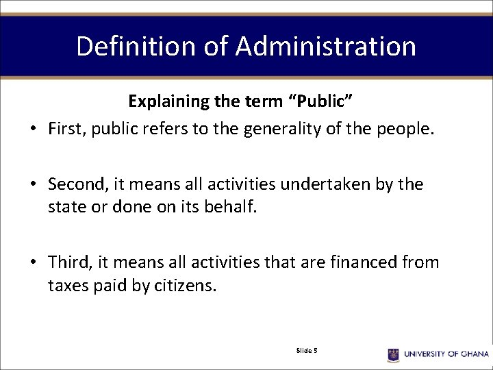 """Definition of Administration Explaining the term """"Public"""" • First, public refers to the generality"""