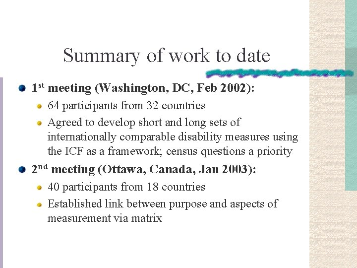 Summary of work to date 1 st meeting (Washington, DC, Feb 2002): 64 participants