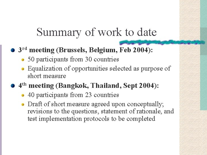 Summary of work to date 3 rd meeting (Brussels, Belgium, Feb 2004): 50 participants