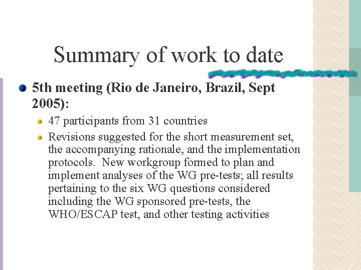 Summary of work to date 5 th meeting (Rio de Janeiro, Brazil, Sept 2005):
