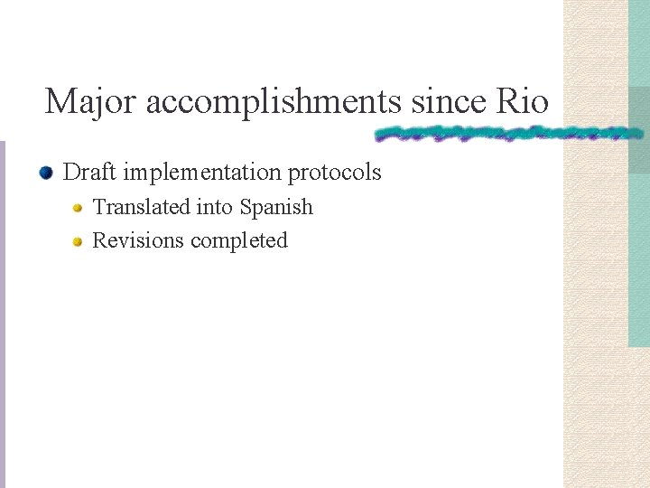 Major accomplishments since Rio Draft implementation protocols Translated into Spanish Revisions completed
