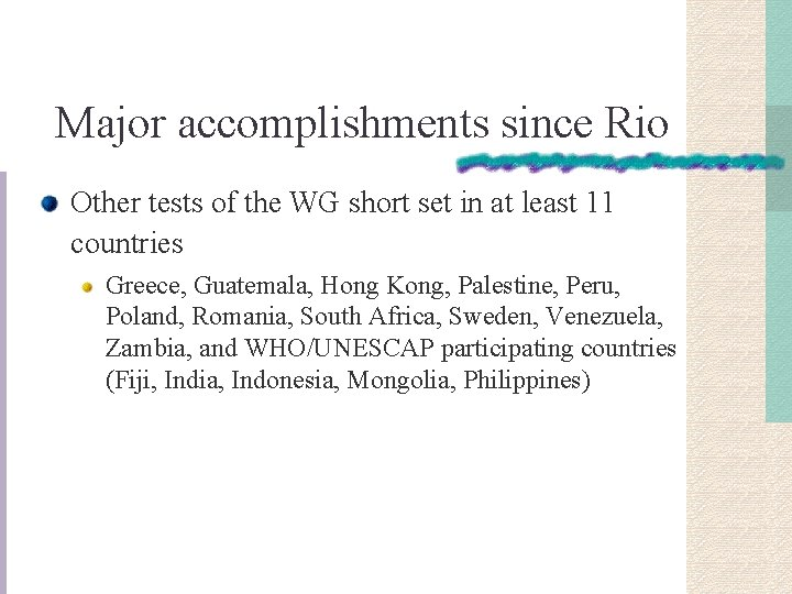 Major accomplishments since Rio Other tests of the WG short set in at least