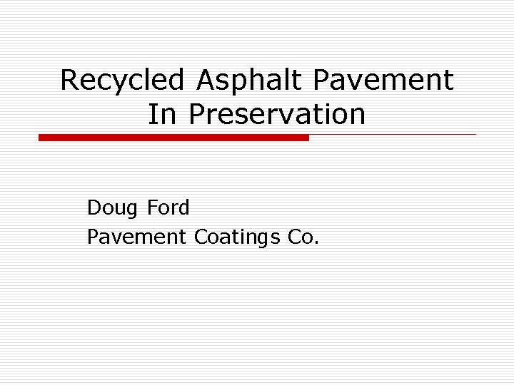 Recycled Asphalt Pavement In Preservation Doug Ford Pavement Coatings Co.